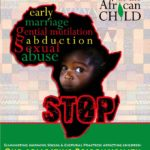 A frame with the map of Africa in between and a face of child with eyes poping out as a sign of fear is insribed. Inside the map of Africa words like stop early amrriages, abuse, abduction, genital mutilation can be seen pained in red